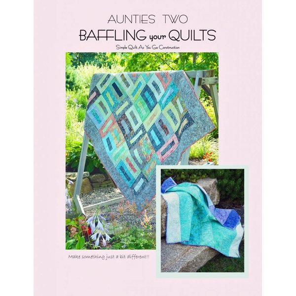 Aunties Two: Baffling Your Quilts