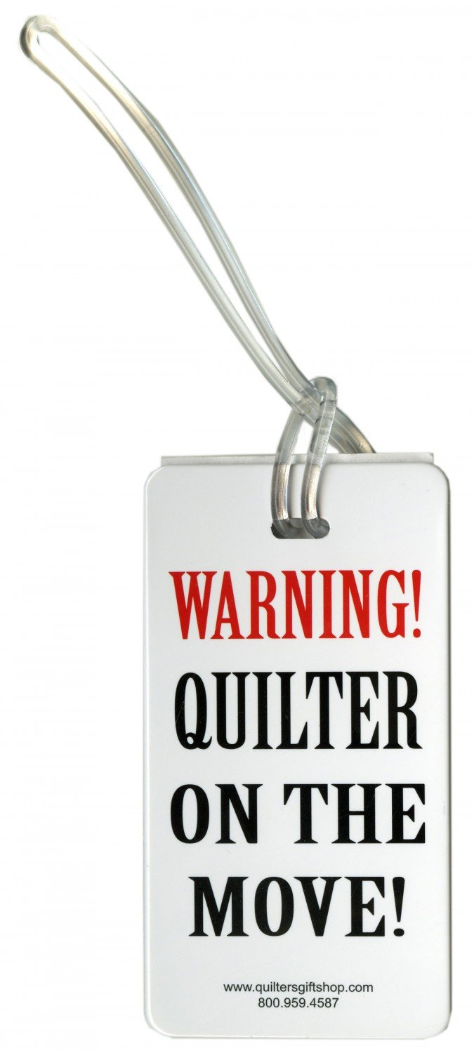 Luggage Tag Warning Quilter On The Move