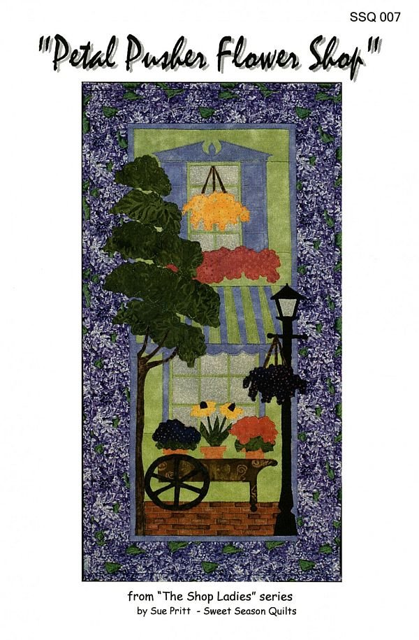 The Shop Ladies - Petal Pusher Flower Shop Fusible Applique Pattern by Sweet Seasons Designs