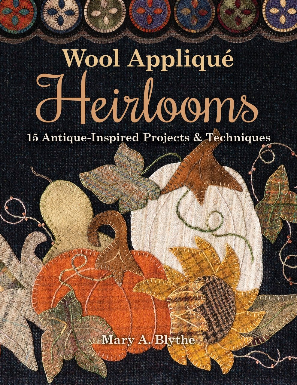 Book. Wool Applique Heirlooms by Mary Blythe
