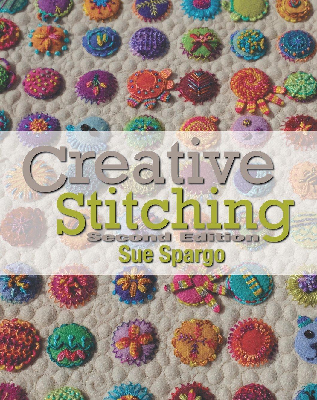 Book. Creative Stitching NEW 2nd Edition by Sue Spargo