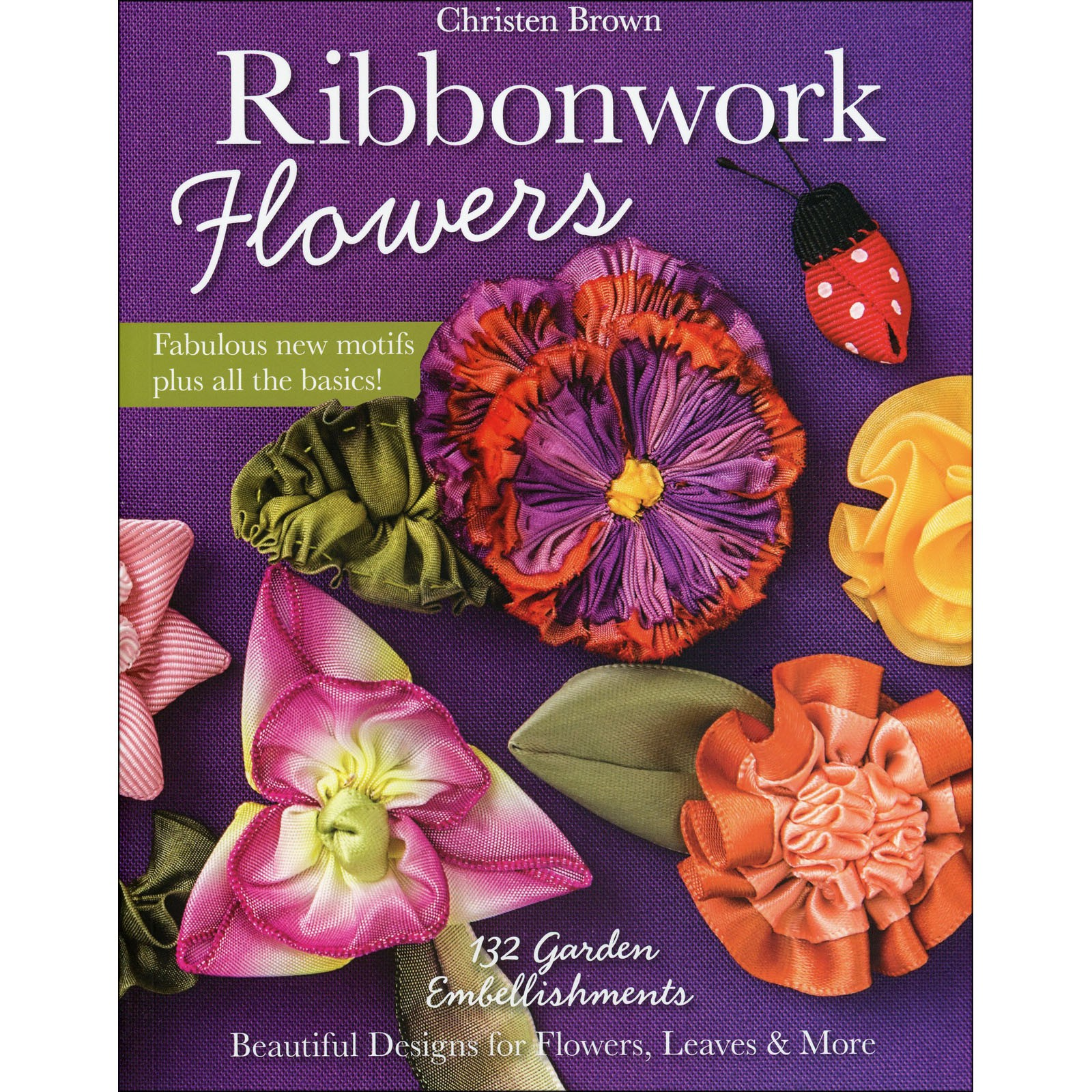 Book. Ribbonwork Flowers by Christen Brown ( Clearance!)