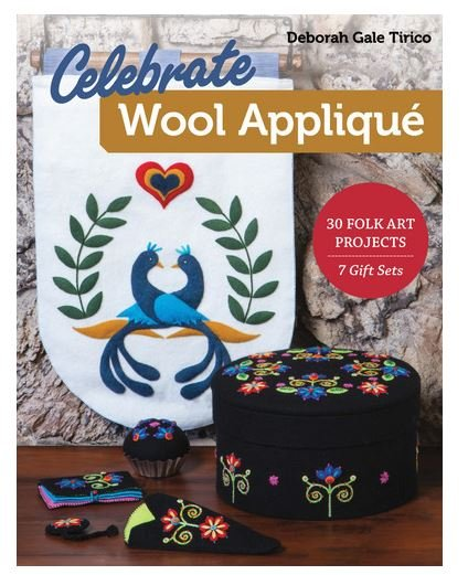 Book. Celebrate Wool Applique by Deborah Gale Tirico