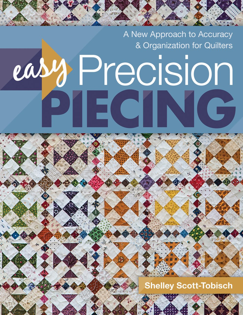 Book. Easy Precision Piecing by Shelley Scott-Tobisch