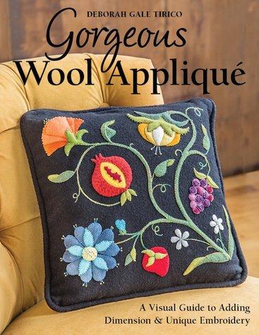 Book. Gorgeous Wool Applique by Deborah Gale Tirico