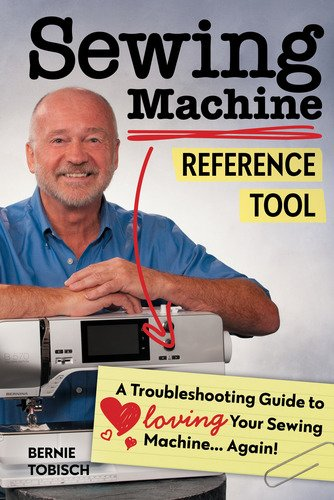 Book. Sewing Machine Reference Tool by Bernie Tobisch