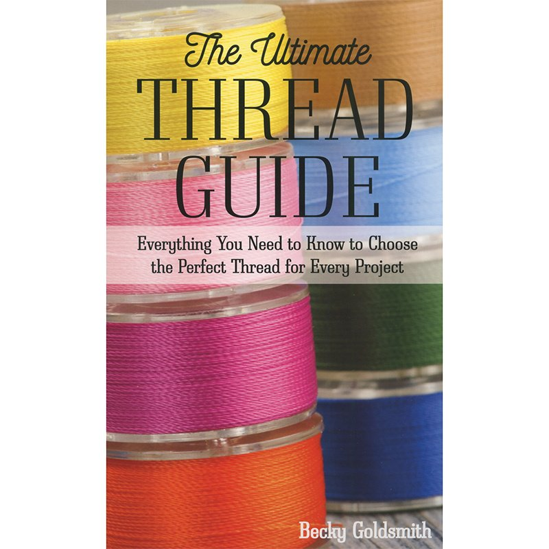 Book. The Ultimate Thread Guide by Becky Goldsmith