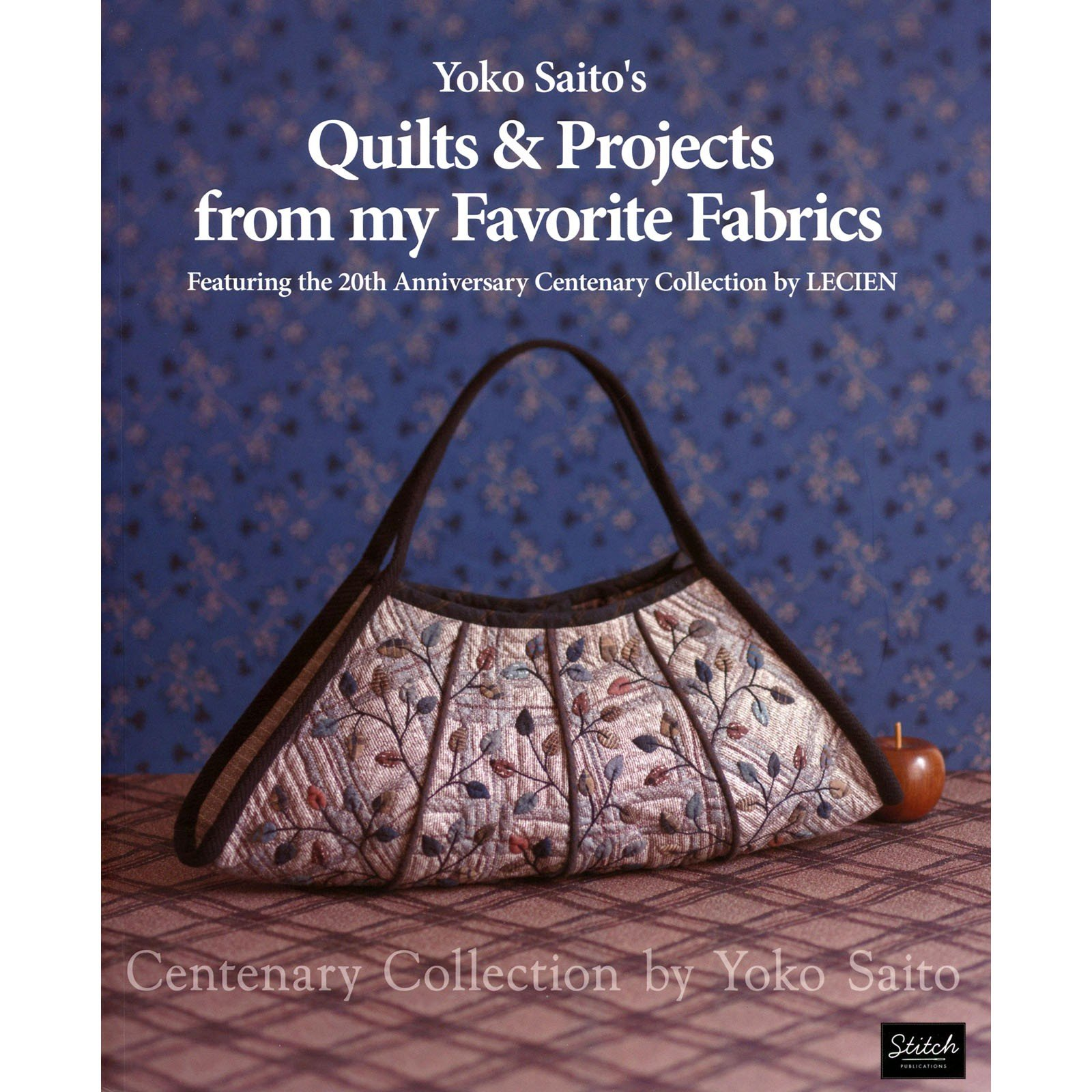 Quilts & Projects from my Favorite Fabrics