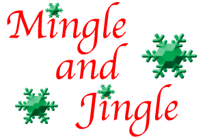 Mingle and Jingle