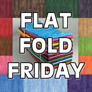 Flat Fold Friday!