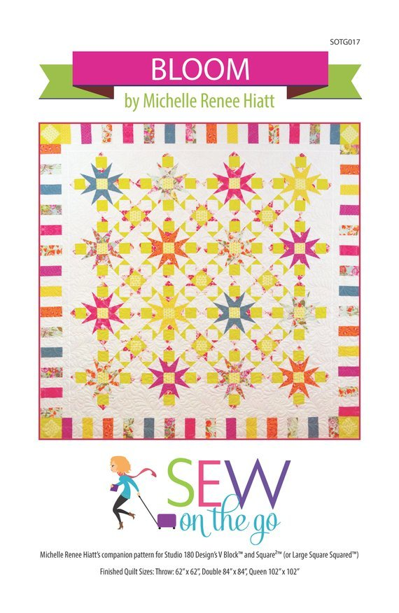Bloom Quilt Pattern by MIchelle Hiatt - Sew on the Go