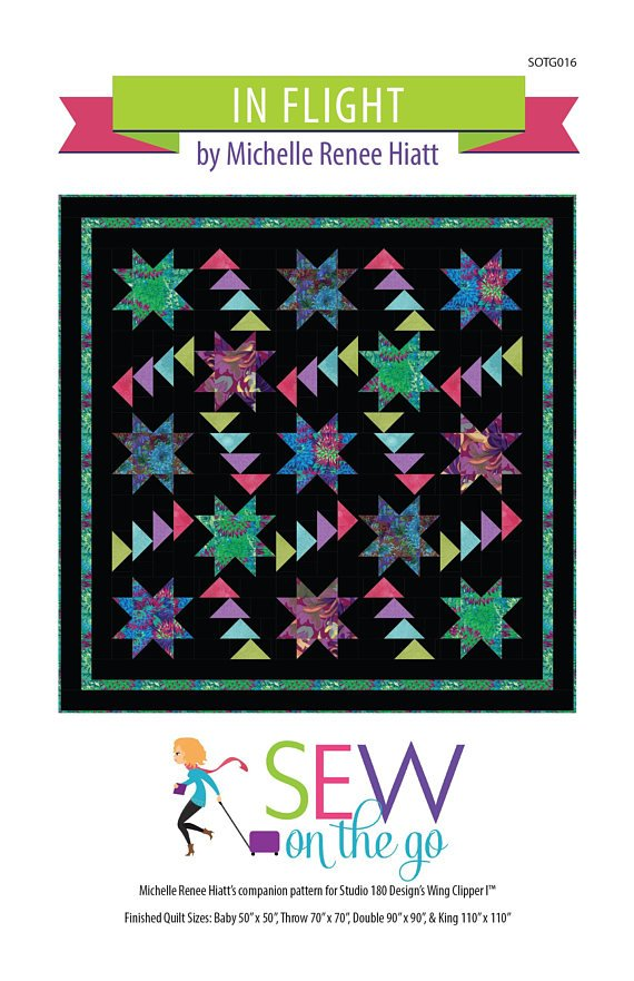 In Flight Quilt Pattern - Michelle Hiatt - Sew on the Go