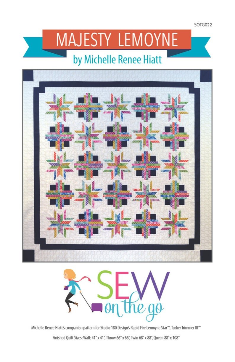 Majesty Lemoynes Quilt pattern by MIchelle Hiatt of Sew on the Go