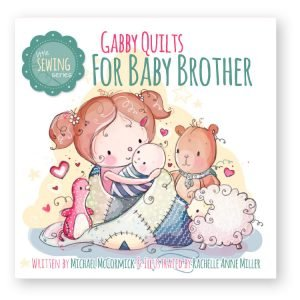 Gabby Quilts for Baby Brother