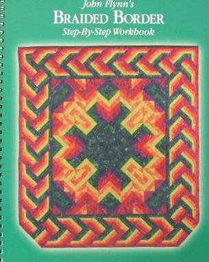 John Flynn's Braided Border Step-By-Step Workbook