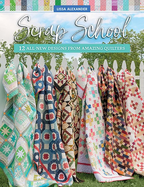 B1547 Scrap School - 12 All-New Designs from Amazing Quilters