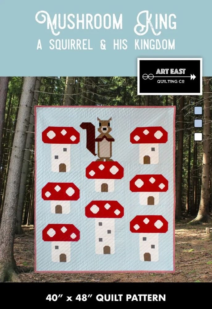 Art East Quilting Co. - Mushroom King: A Squirrel & His Kingdom