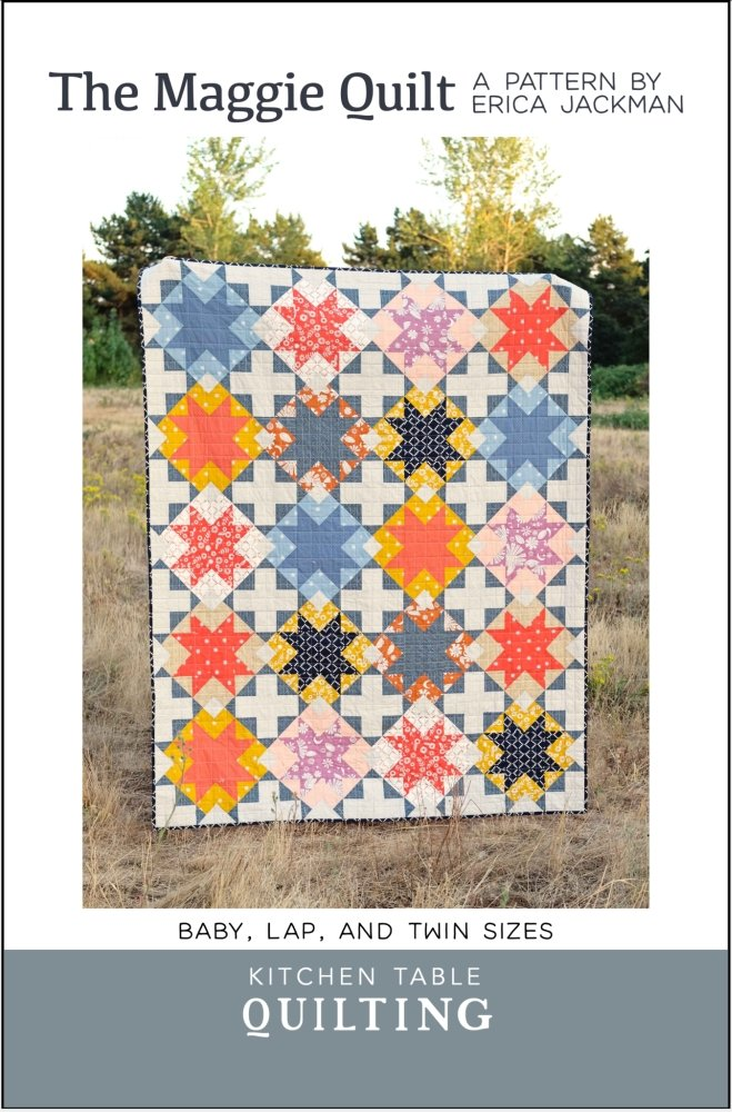 Kitchen Table Quilting - The Maggie Quilt