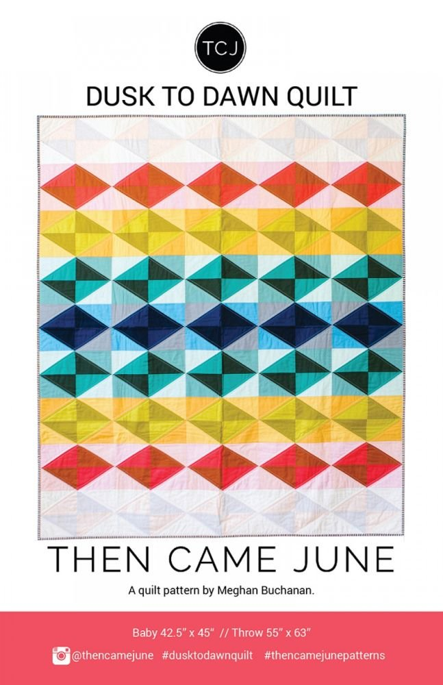 Then Came June - Dusk to Dawn Quilt