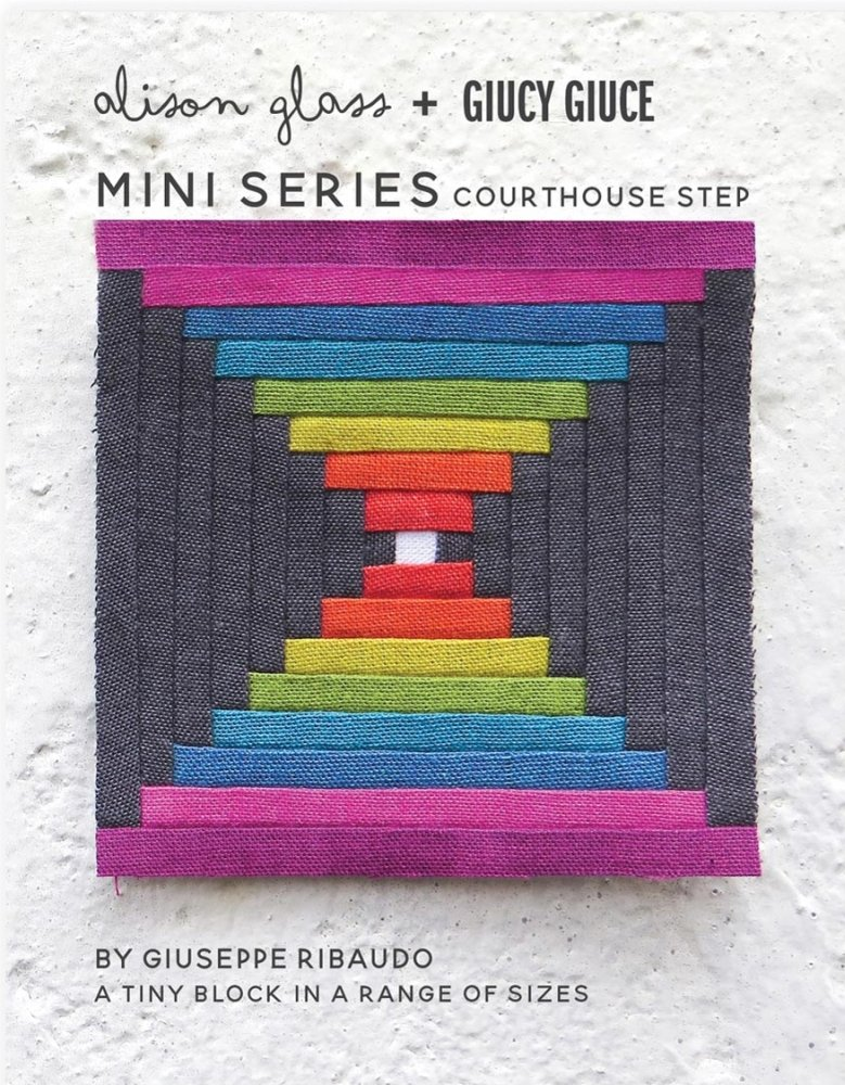 Alison Glass + Giucy Giuce - Mini Series - Courthouse Step