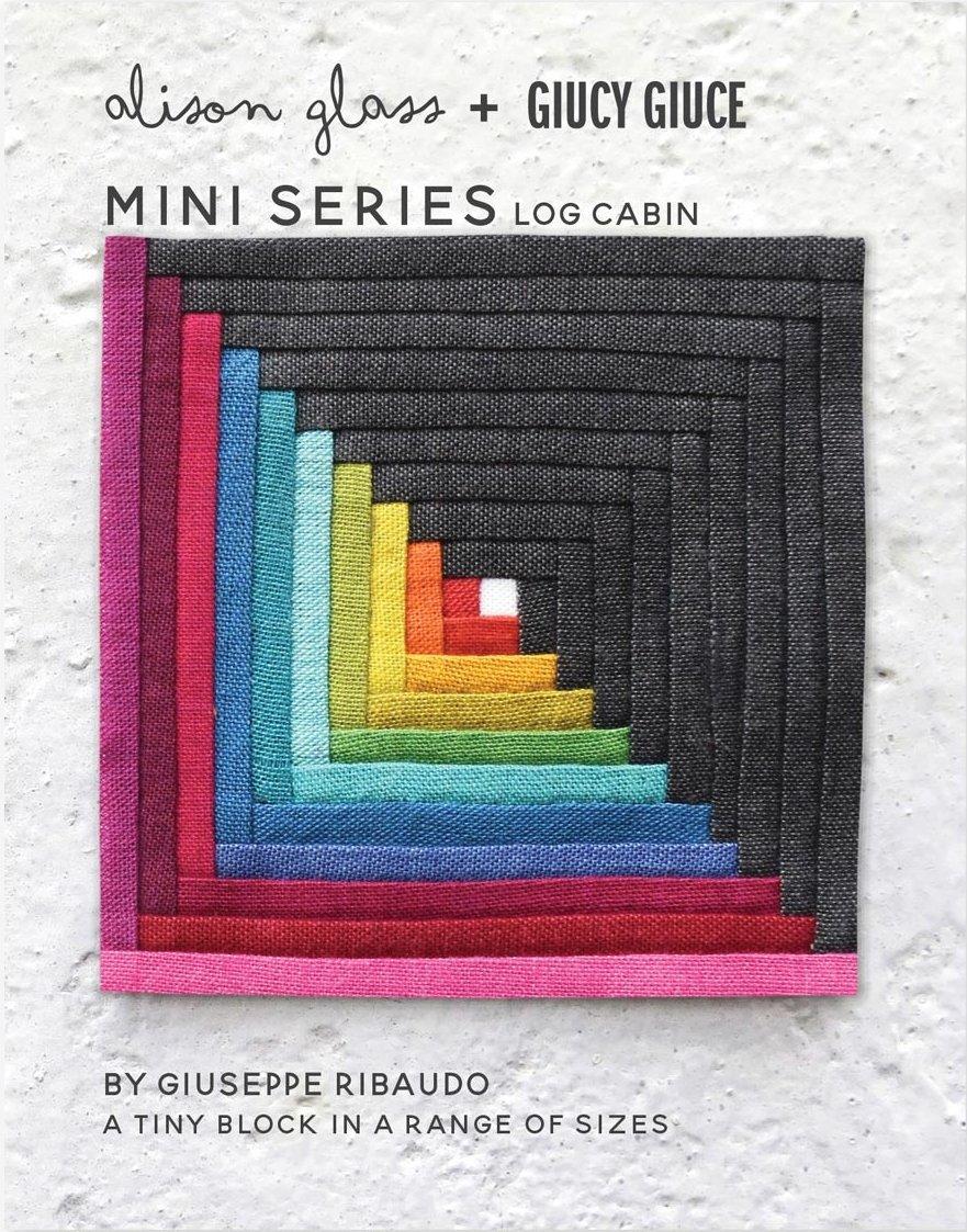 Alison Glass + Giucy Giuce - Mini Series - Log Cabin