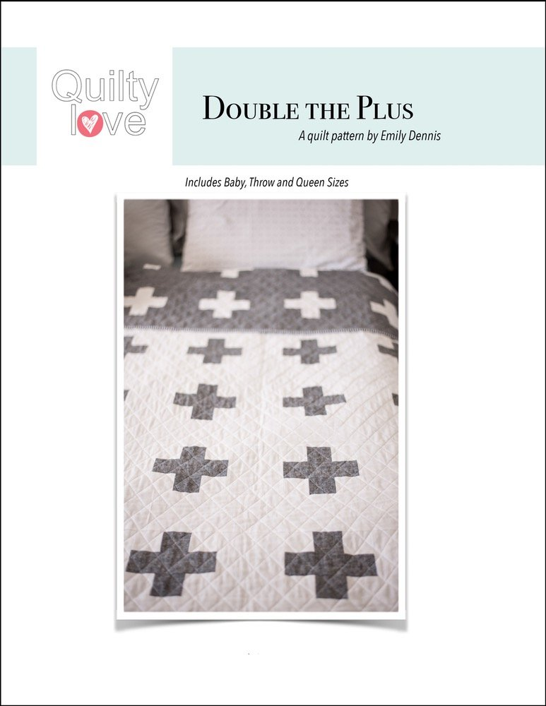 Quilty Love - Double the Plus Quilt