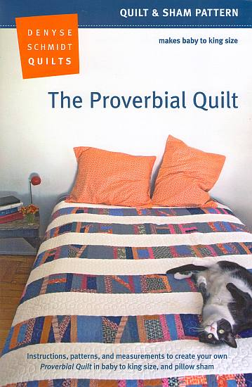 Denyse Schmidt Quilts - The Proverbial Quilt
