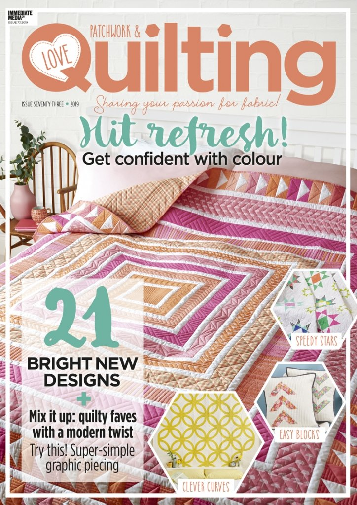 Love Patchwork & Quilting - Issue 73