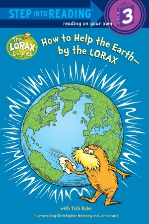 How to Help the Earth - by the Lorax