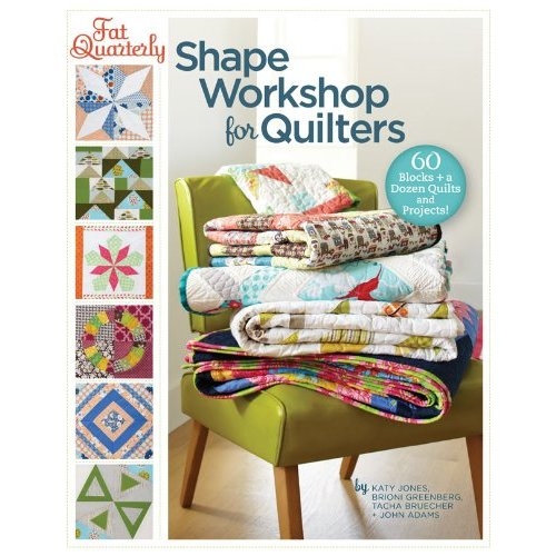 Fat Quarterly's Shape Workshop for Quilters