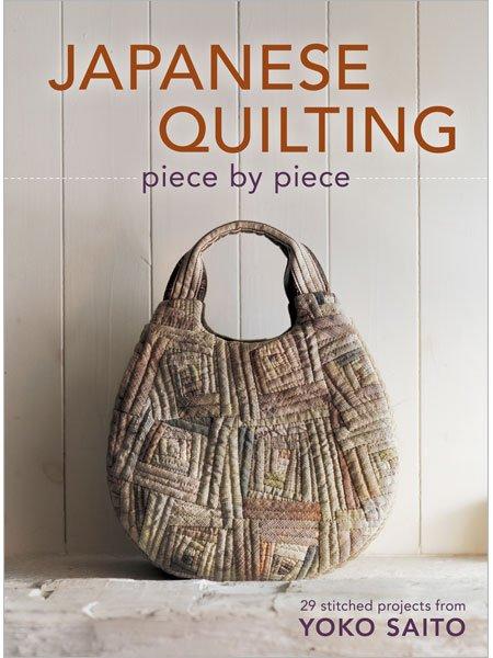 Yoko Saito's Japanese Quilting Piece by Piece