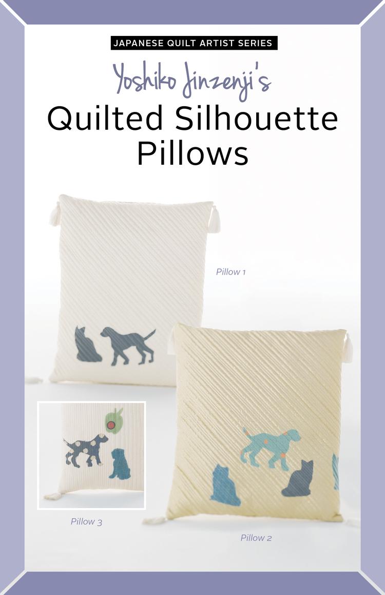 Yoshiko Jinzenji - Quilted Silhouette Pillows