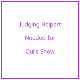 Judging Helper Needed for Quilt Show