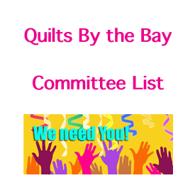 Quilts by the Bay Committee List