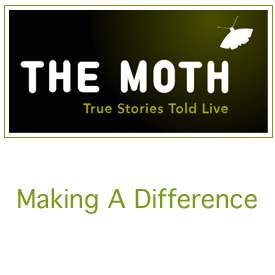 Making A Difference, Moth Radio Hour