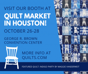 Visit our booth at Quilt Market Houston!