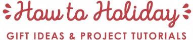 Gift Ideas & Project Tutorials