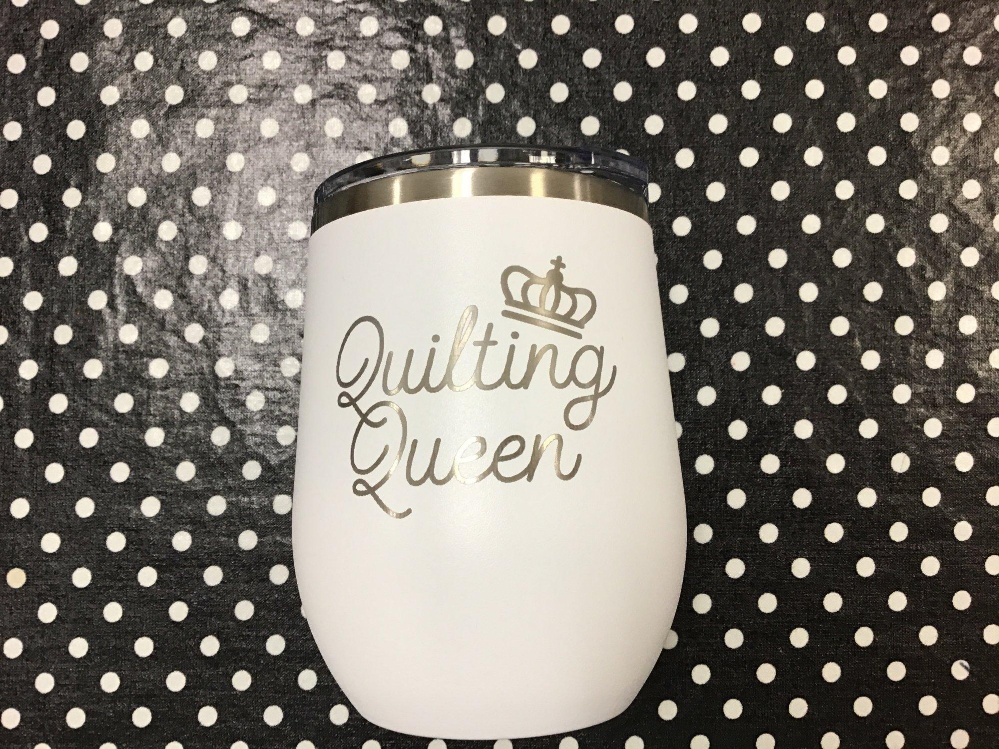 QUILTING QUEEN TUMBLER