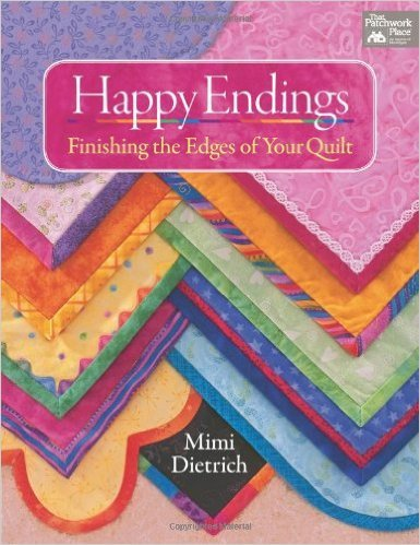 HAPPY ENDINGS FINISHING THE EDGES OF YOUR QUILT