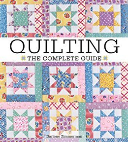 QUILTING- THE COMPLETE GUIDE