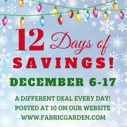 12 Days of Savings at The Fabric Garden!  Daily quilter deal December 6 thru December 17