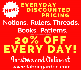 New!  20% off Notions books patterns threads rulers - every day.  in-store or online