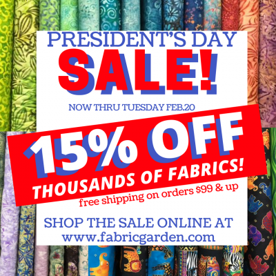 Presidents day fabric sale now thru Tuesday February 20.  15% off thousands of fabrics when you shop online.