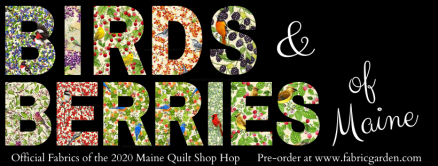 Birds and Berries of Maine Fabrics - the official fabric of the 2020 State of Maine Quilt Shop Hop