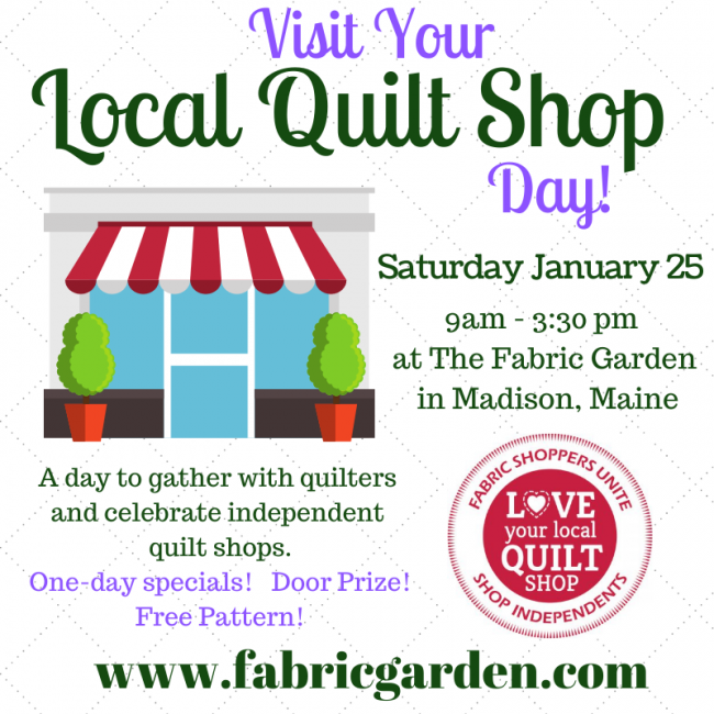 Visit Your Local Quilt Shop Day at The Fabric Garden in Madison, Maine www.fabricgarden.com