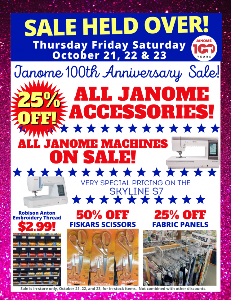 Janome Anniversary Sale Held Over Thursday thru Saturday October 21, 22, 23