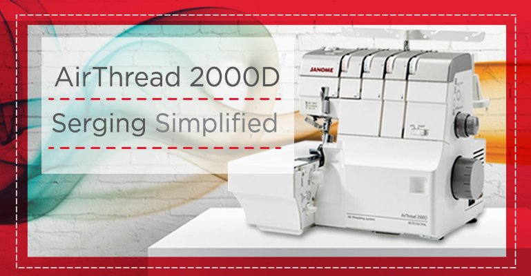 Janome Air Thread 2000D - Serging Simplified