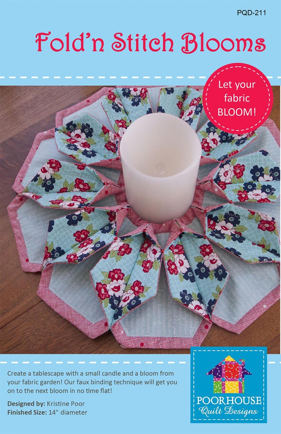Fold N' Stitch Blooms Pattern by Poorhouse Quilt Designs