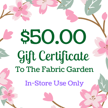 $50 Gift Certificate to The Fabric Garden - FOR USE IN-STORE ONLY