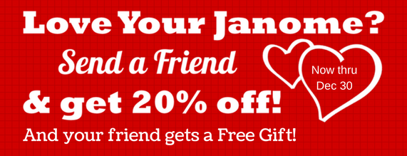 Send a Friend to purchase their Janome machine at The Fabric Garden and get 20% off!